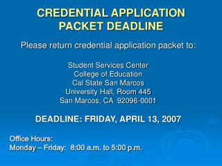 CREDENTIAL APPLICATION PACKET DEADLINE