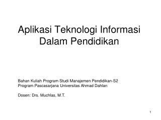 Aplikasi Teknologi Informasi Dalam Pendidikan