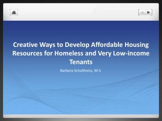 Creative Ways to Develop Affordable Housing Resources for Homeless and Very Low-income Tenants