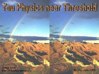 Tau Physics near Threshold
