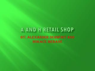 A and H retail shop