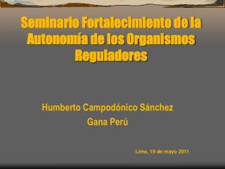 Seminario Fortalecimiento de la Autonom a de los Organismos Reguladores