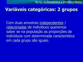 Variáveis categóricas: 2 grupos