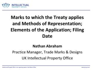 Nathan Abraham Practice Manager, Trade Marks & Designs UK Intellectual Property Office