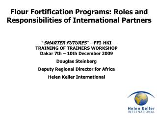 Flour Fortification Programs: Roles and Responsibilities of International Partners