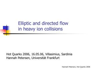 Elliptic and directed flow  in heavy ion collisions