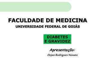 FACULDADE DE MEDICINA UNIVERSIDADE FEDERAL DE GOIÁS