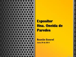 Expositor Hna. Oneida  de Paredes