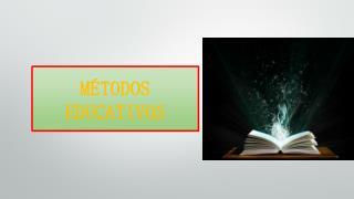MÉTODOS EDUCATIVOS