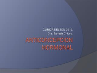 ANTICONCEPCION HORMONAL