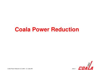 Coala Power Reduction