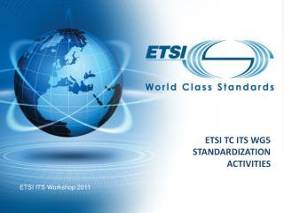ETSI TC ITS WG5 standardization  activities