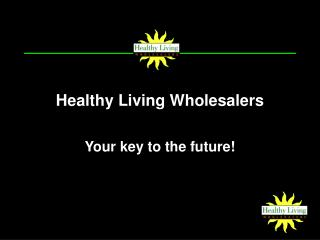 Healthy Living Wholesalers