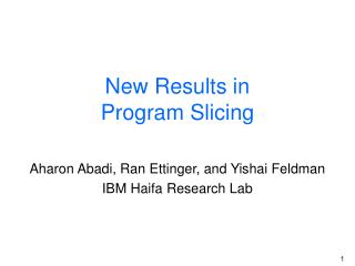 New Results in Program Slicing
