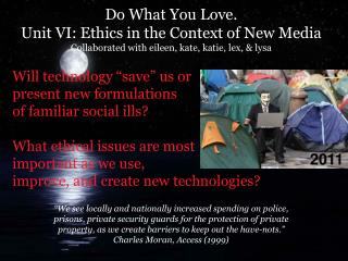 Do What You Love. Unit VI: Ethics in the Context of New Media