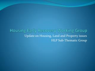 Housing Early Recovery Working Group