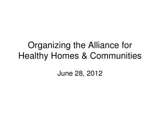 Organizing the Alliance for Healthy Homes & Communities