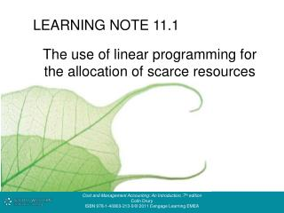 The use of linear programming for the allocation of scarce resources