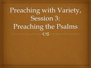 Preaching with Variety, Session 3: Preaching the Psalms
