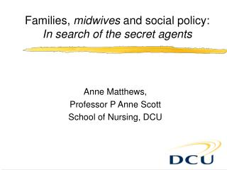 Families,  midwives  and social policy:  In search of the secret agents