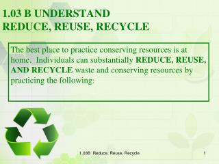 1.03 B UNDERSTAND REDUCE, REUSE, RECYCLE