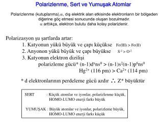 Polariz lenme, Sert ve Yumuşak  Atom lar