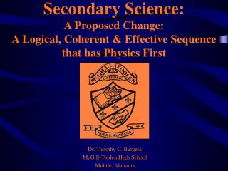 Secondary Science: A Proposed Change: A Logical, Coherent  Effective Sequence that has Physics First