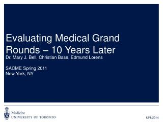 Evaluating Medical Grand Rounds  �  10 Years Later