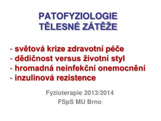 PATOFYZIOLOGIE  TĚLESNÉ ZÁTĚŽE