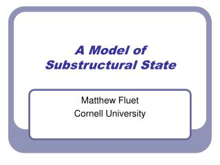 A Model of  Substructural State