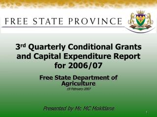3 rd  Quarterly Conditional Grants and Capital Expenditure Report for 2006/07