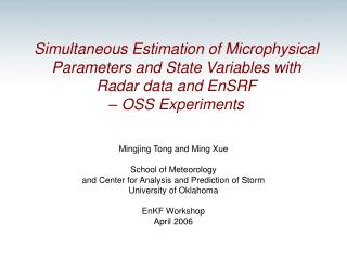 Mingjing Tong and Ming Xue School of Meteorology  and Center for Analysis and Prediction of Storm