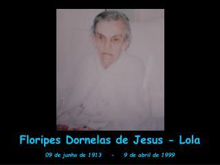 Floripes Dornelas de Jesus - Lola
