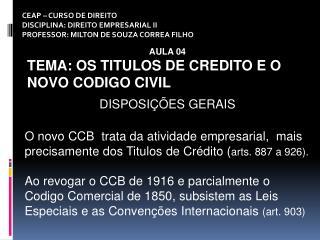 CEAP – CURSO DE DIREITO DISCIPLINA: DIREITO EMPRESARIAL II PROFESSOR: MILTON DE SOUZA CORREA FILHO