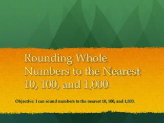 Rounding Whole Numbers to the Nearest 10, 100, and 1,000