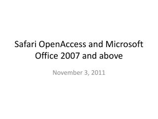 Safari OpenAccess and Microsoft Office 2007 and above