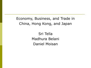 Economy, Business, and Trade in  China, Hong Kong, and Japan Sri Tella Madhura Belani