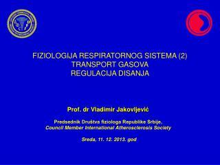 Prof. dr Vladimir Jakovljevi ? Predsednik Dru�tva fiziologa Republike Srbije ,