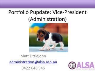 Portfolio  Pupdate : Vice-President (Administration)