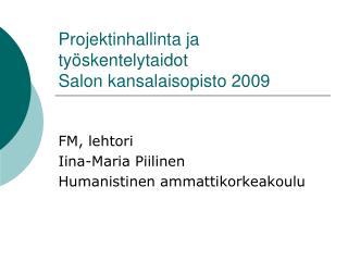 Projektinhallinta ja työskentelytaidot  Salon kansalaisopisto 2009