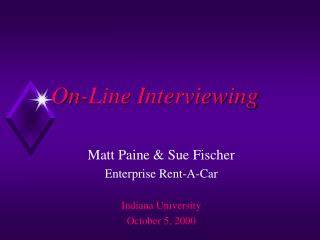 On-Line Interviewing