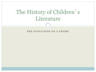 The History of Children ' s Literature