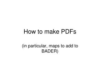 How to make PDFs