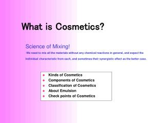 Kinds of Cosmetics Components of Cosmetics Classification of Cosmetics About Emulsion