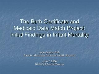 The Birth Certificate and Medicaid Data Match Project: Initial Findings in Infant Mortality