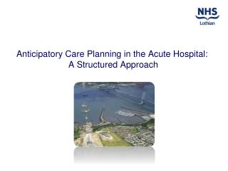 Anticipator y Care Planning in the Acute Hospital:  A Structured Approach