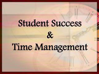 Student Success & Time Management