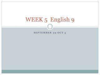 WEEK 5  English 9