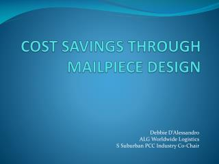 COST SAVINGS THROUGH MAILPIECE DESIGN