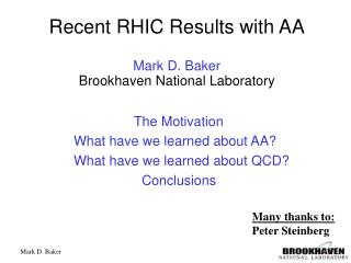 Recent RHIC Results with AA Mark D. Baker Brookhaven National Laboratory